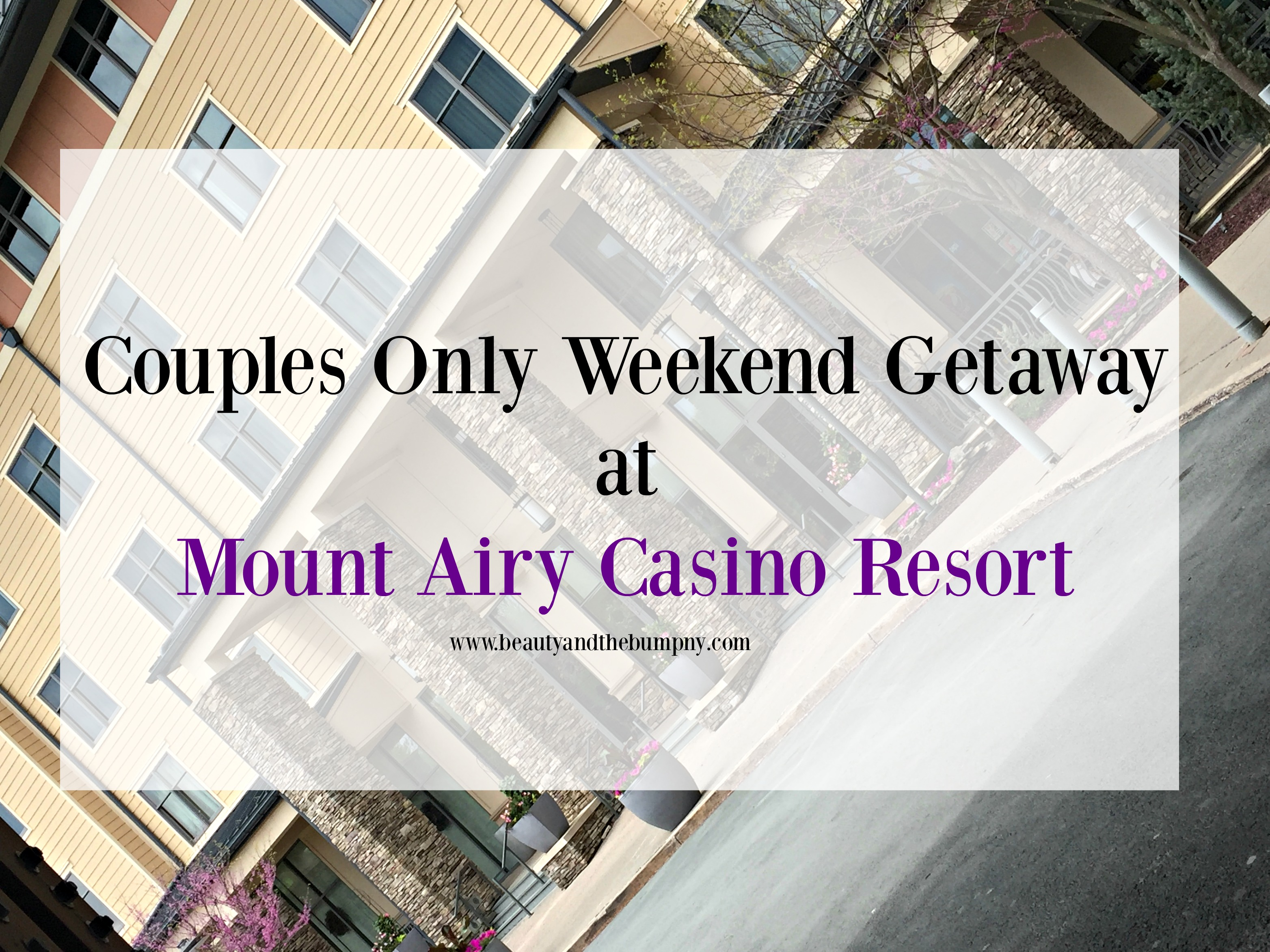 Couples Only Weekend Getaway at Mount Airy Casino Resort