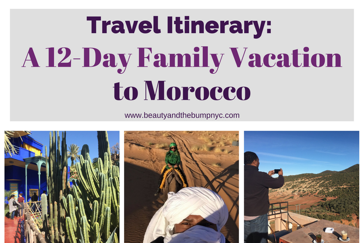 Travel itinerary a 12 day family vacation to morocco for Day trip to nyc with kids